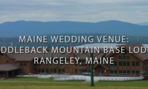 Maine Wedding Venues: Saddleback, Maine