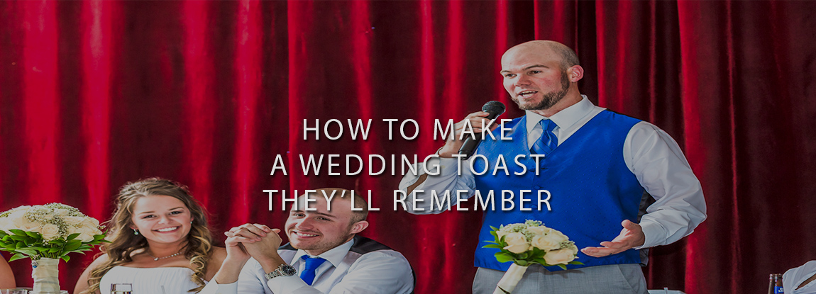 How To Make A Wedding Toast They'll Remember