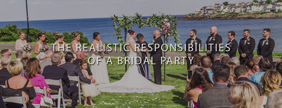What are the (realistic) responsibilities of the bridal party?