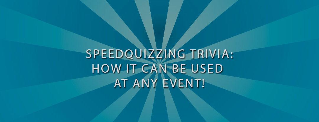 NEW Digital Trivia Energizes Any Event! – SpeedQuizzing Trivia