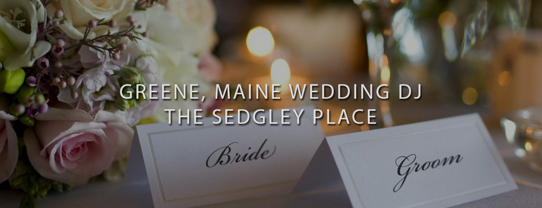 Greene, Maine Wedding DJ Services – The Sedgley Place