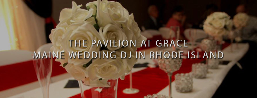 Maine DJ at The Pavilion at Grace in Providence, RI