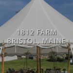 The tent at 1812 Farm in Bristol, Maine Wedding Venue