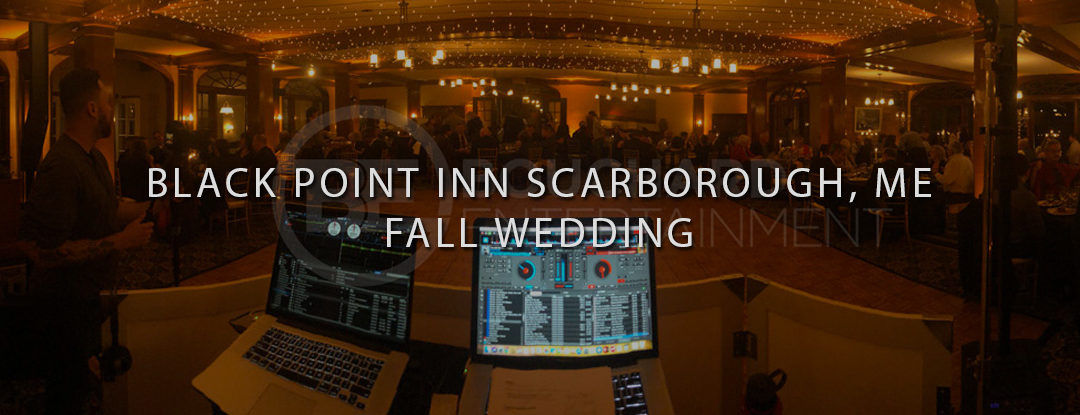 Late Fall Wedding at Black Point Inn Scarborough, Maine – DJs in Maine & Maine Wedding DJ: Bouchard Entertainment