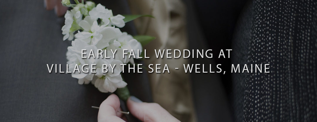 DJs in Maine at Village By The Sea in Wells, ME – Maine Wedding DJs: Bouchard Entertainment