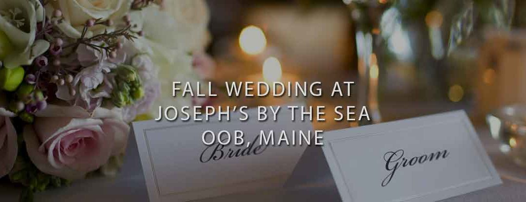 Fall Wedding at Joseph's By The Sea, Old Orchard Beach, ME – DJs in Maine & Maine Wedding DJ: Bouchard Entertainment
