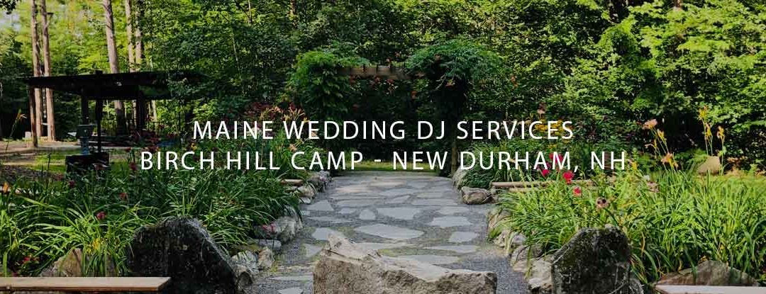 Maine Wedding DJ & DJs in Maine at Camp Birch Hill: New Durham, New Hampshire